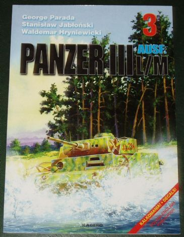 Panzer III, Ausf L/M, by G. Parada & Others (Kagero 3)